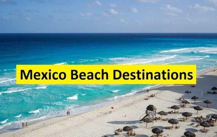 Mexico Beach Destinations